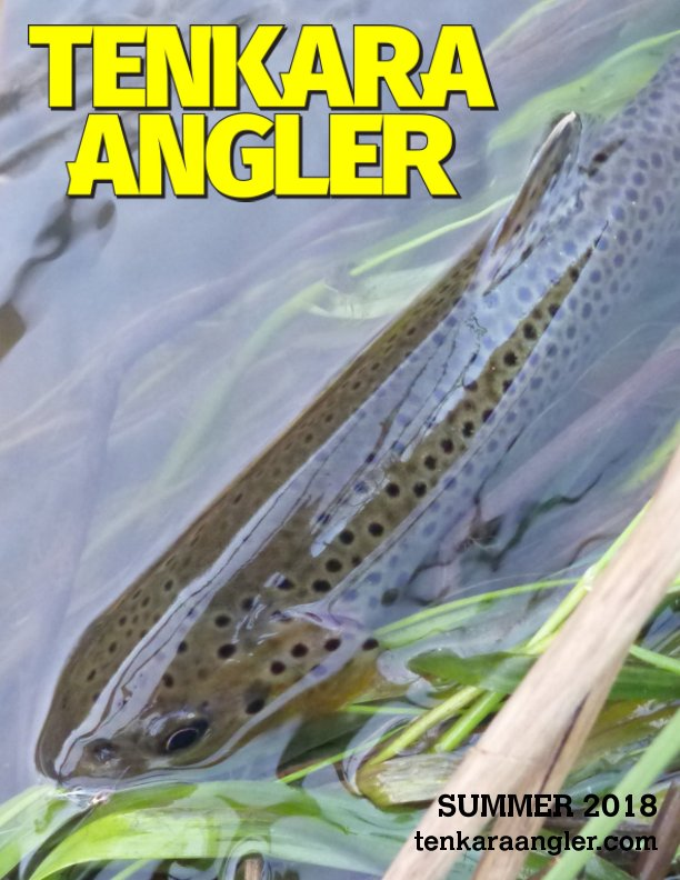 View Tenkara Angler (Premium) - Summer 2018 by Michael Agneta