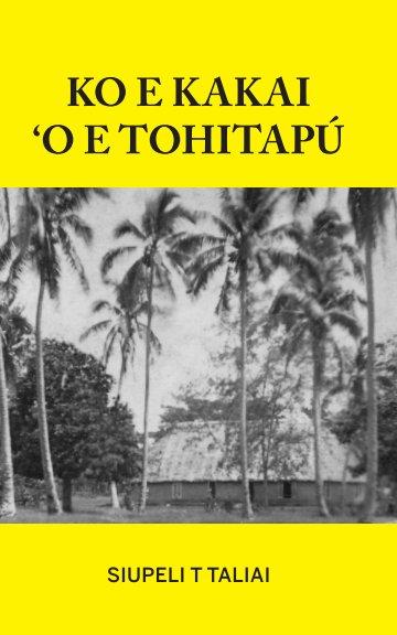 View Ko e Kakai 'o e Tohitapú by Rev. Siupeli T. Taliai