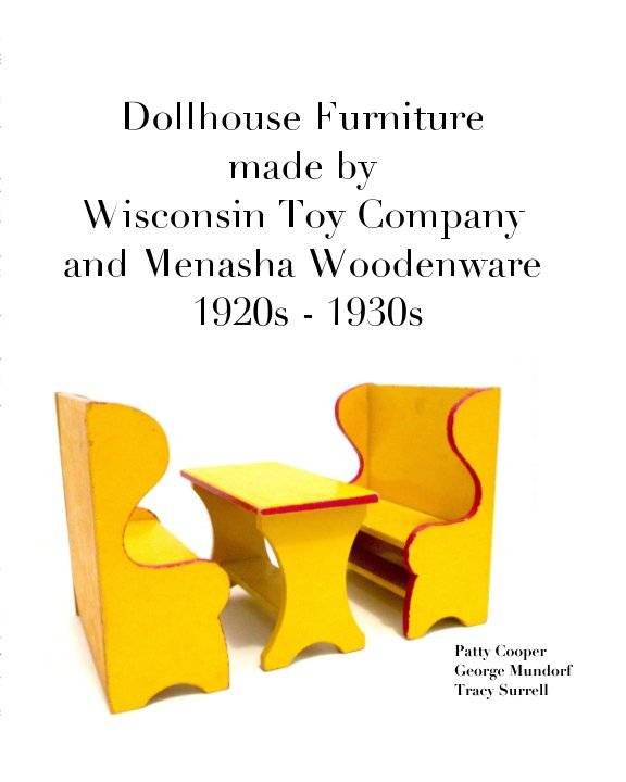 View Dollhouse Furniture made by Wisconsin Toy Company and Menasha Woodenware 1920s-1930s by Patty Cooper, Mundorf, Surrell
