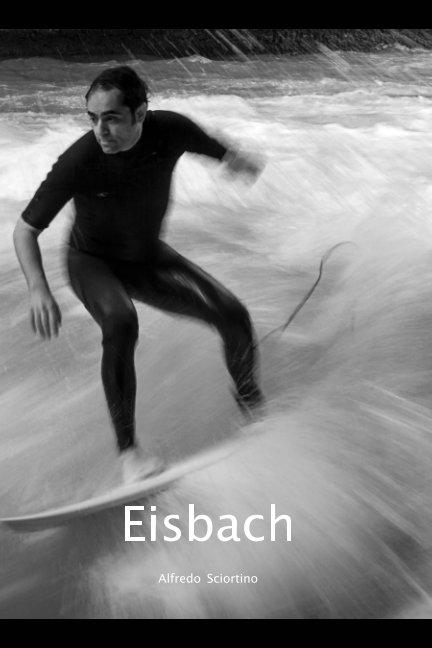 View Eisbach by Alfredo Sciortino