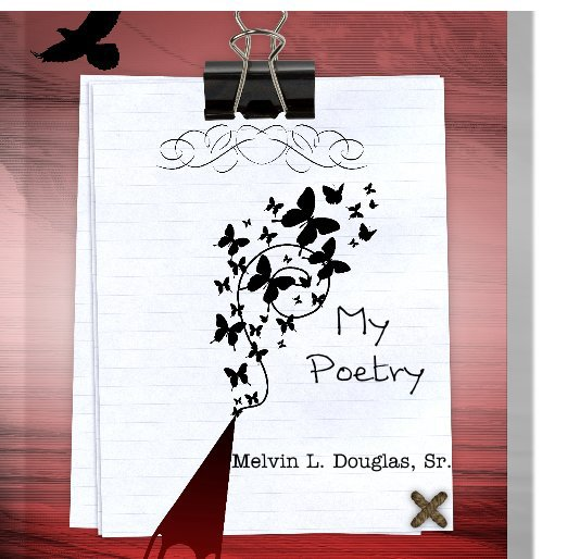 View My Poetry by Melvin L. Douglas, Sr.