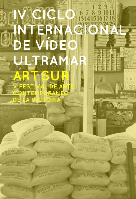 View IV CICLO INTERNACIONAL DE VÍDEO ULTRAMAR by Ángel García Roldán