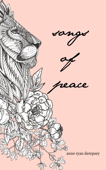 View Songs of Peace by Anne Ryan Dempsey