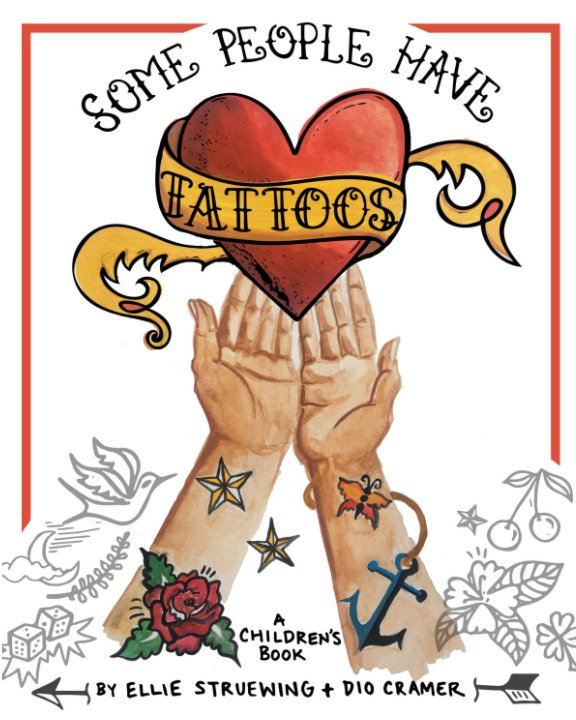 Ver Some People Have Tattoos por Ellie Struewing, Dio Cramer