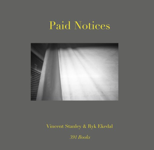 View Paid Notices by Vincent Stanley/ Ryk Ekedal
