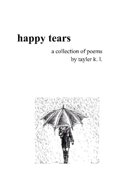 View happy tears by tayler k. l.