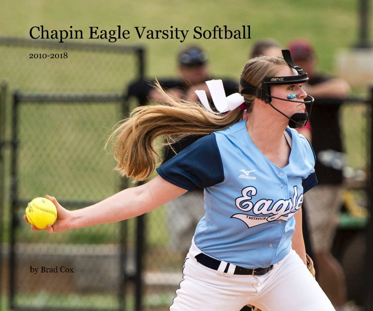 View Chapin Eagle Varsity Softball by Brad Cox