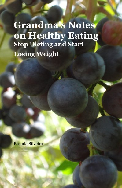 View Grandma's Notes on Healthy Eating by Brenda Silveira