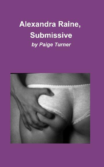 Ver Alexandra Raine, Submissive por Paige Turner