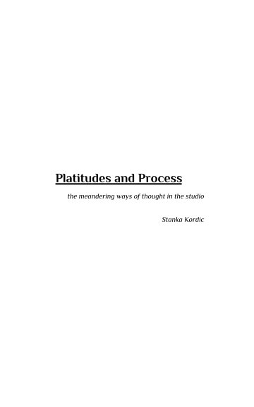 Bekijk Platitudes and Process op Stanka Kordic