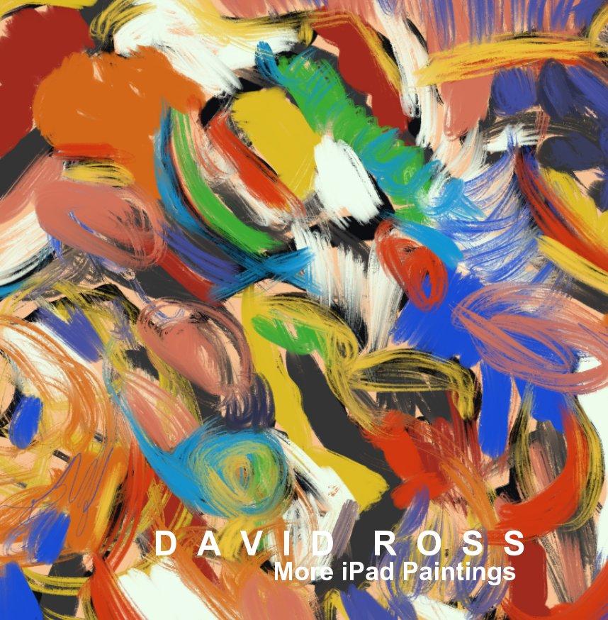 View DAVID ROSS  iPad Paintings by David Ross
