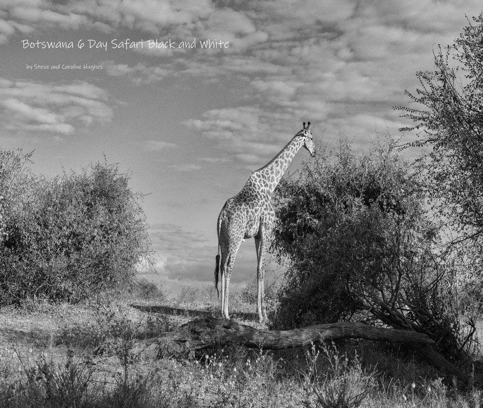 View Botswana 6 Day Safari Black and White by Steve and Caroline Hughes