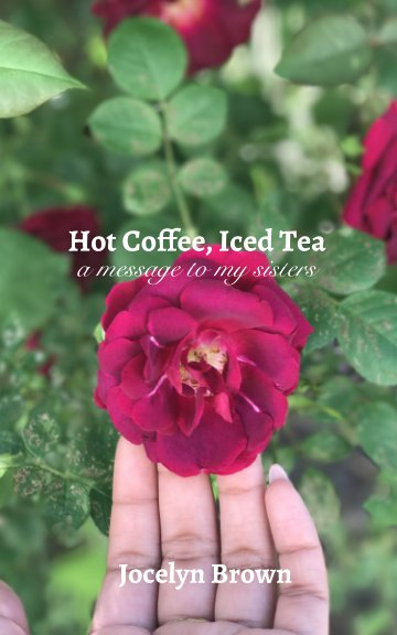 View Hot Coffee, Iced Tea by Jocelyn Brown