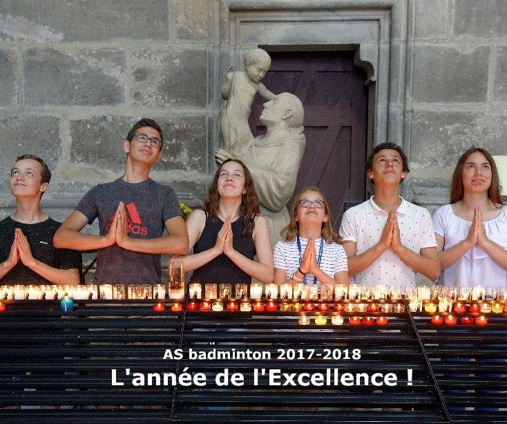 View AS badminton 2017-2018 : L'année de l'Excellence by Frédéric Baillette