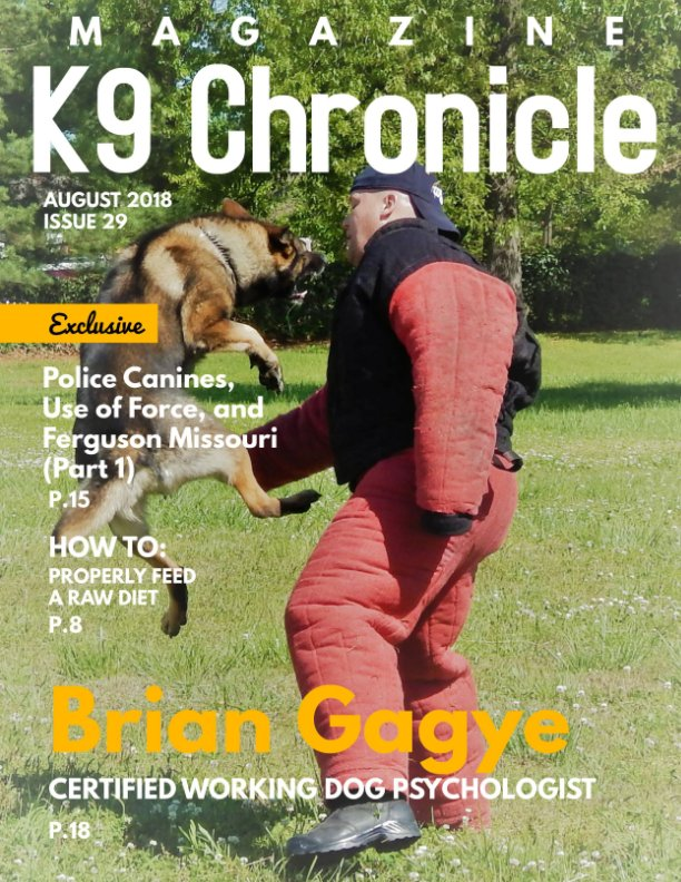 View K-9 Chronicle Magazine August Edition by K9 Armory