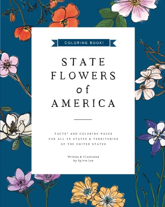 View State Flowers of America: COLORING BOOK by Sylvie Lee