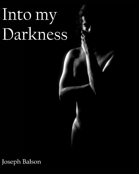 View Into My Darkness by Joseph Balson