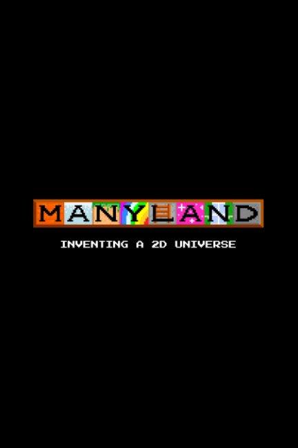 View Manyland + Anyland by Manylanders + Anylanders