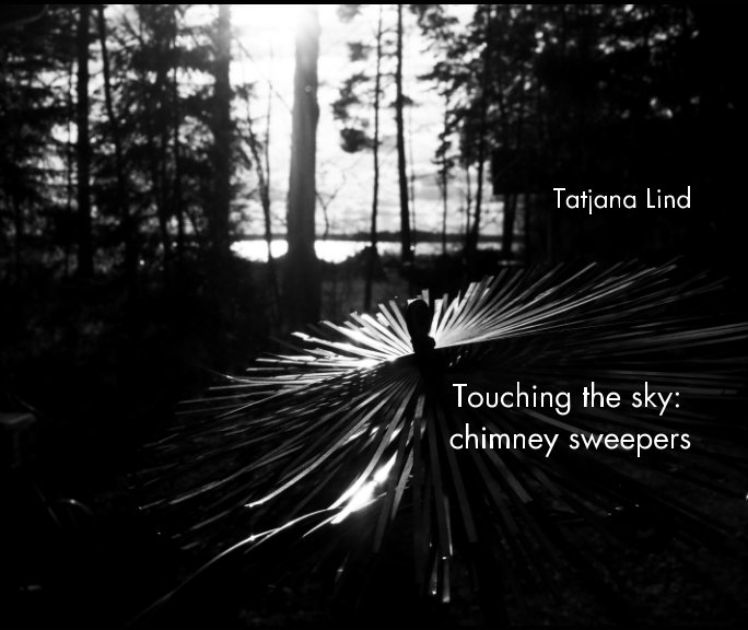 View Touching the sky: chimney sweepers by Tatjana Lind