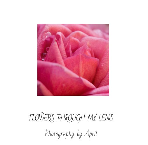 View Flowers Through My Lens by April