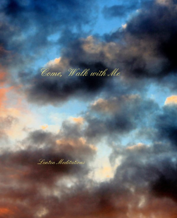 View Come Walk with Me by Daavid and Donna Bolstorfforff