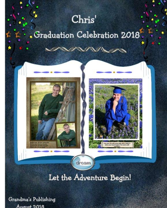 Visualizza Chris' Graduation Celebration 2018 di Christine Tibbitts-Lescano
