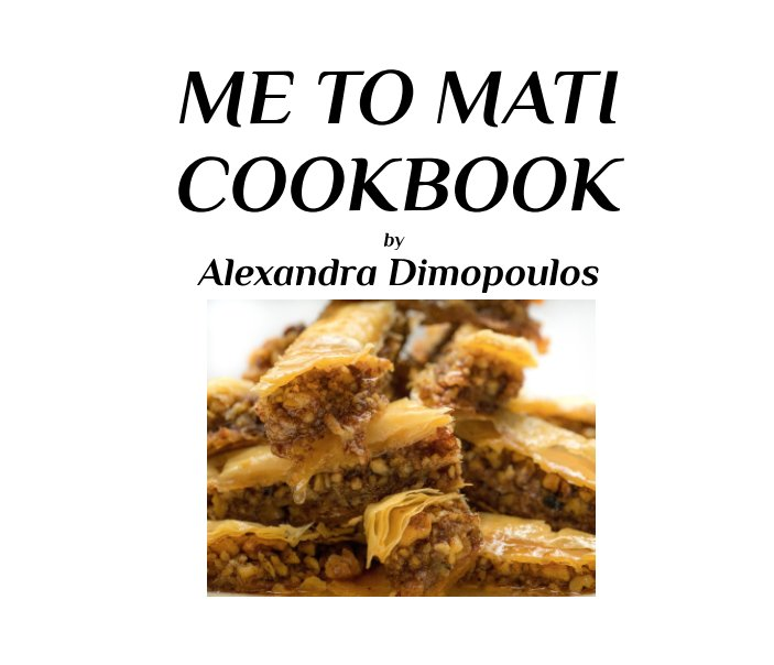 View ME TO MATI COOKBOOK by Alexandra Dimopoulos