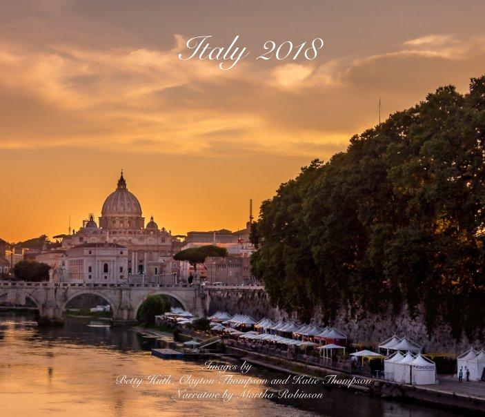 Ver Italy 2018 por Huth, Thompson & Thompson