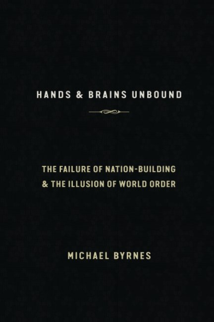 View Hands & Brains Unbound by Michael Byrnes