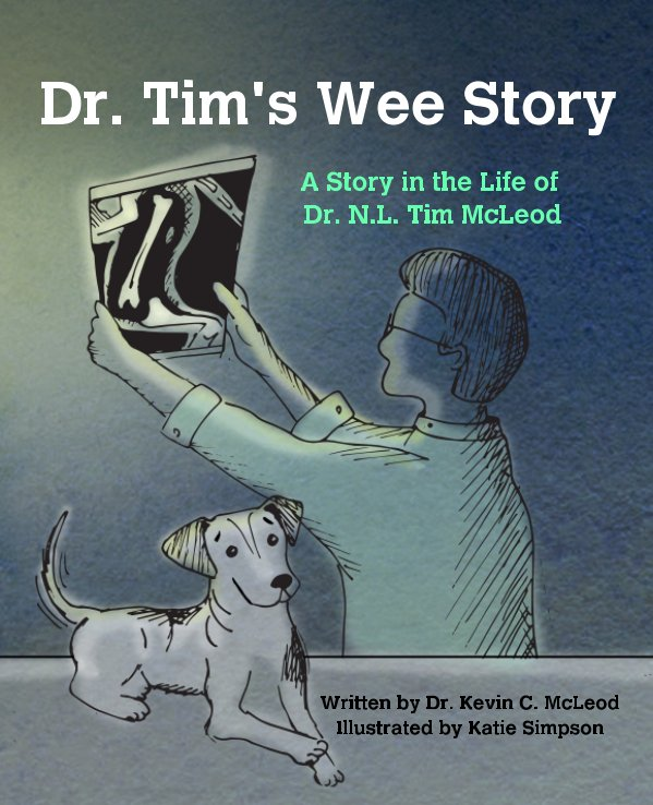 View Dr. Tim's Wee Story by Dr. Kevin C. McLeod, Katie Simpson