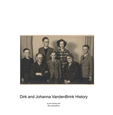 Dirk and Johanna VandenBrink History