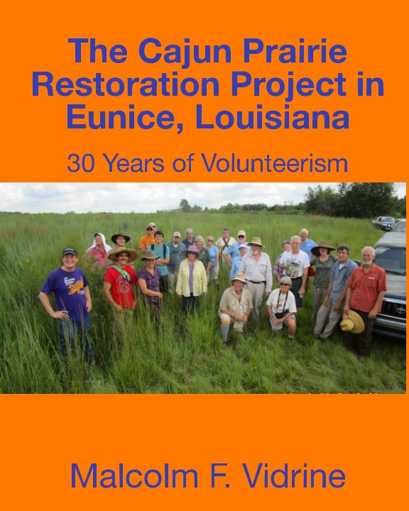 View The Cajun Prairie Restoration Project in Eunice, Louisiana by Malcolm F. Vidrine