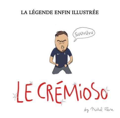 View Le Crémioso (nouvelle édition) by Michel Poivre
