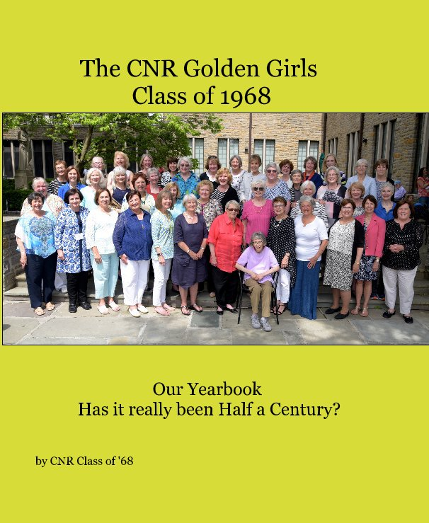 View The CNR Golden Girls Class of 1968 by CNR Class of '68