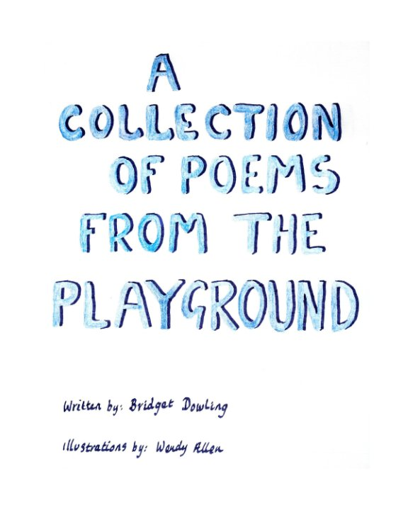 View Poems from the Playground by Bridget Dowling