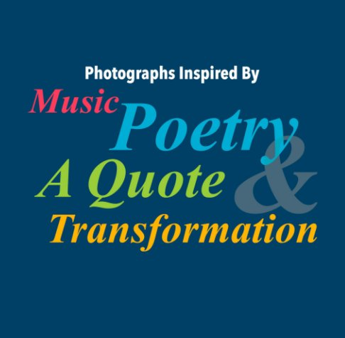 A Quote   Photographs Inspired By Music Poetry A Quote And Transformation