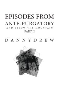 Episodes from Ante-Purgatory; Part II
