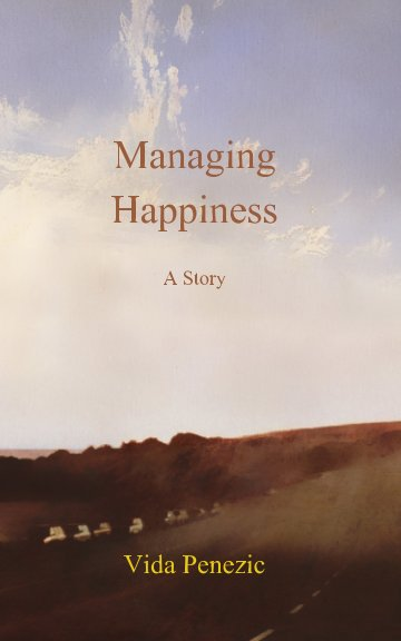 View Managing Happiness by Vida Penezic