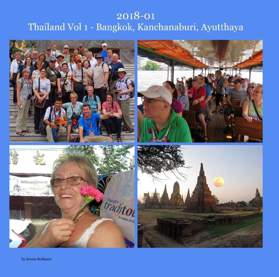 View 2018-01 Thailand Vol 1 - Bangkok, Kanchanaburi, Ayutthaya by Erwin Rollauer