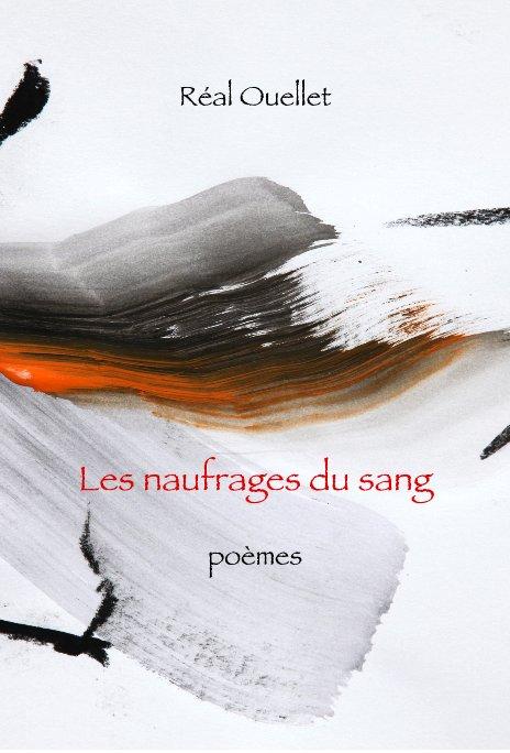 View Les naufrages du sang (N/B) by Réal Ouellet