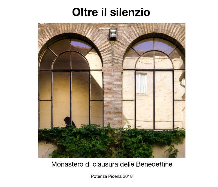Visualizza Oltre il silenzio di G Margaretini, S Ceccotti