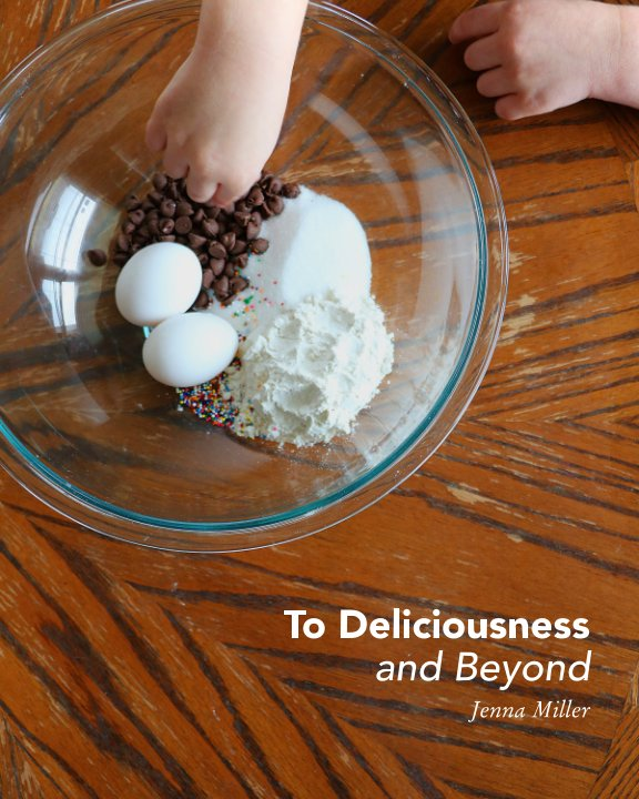 View To Deliciousness and Beyond by Jenna Miller