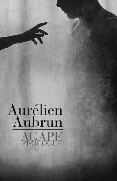 View Agape : Prologue by Aurélien Aubrun