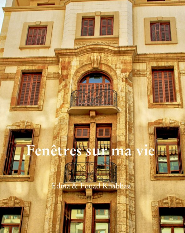 View Fenêtres sur ma vie by Edma & Fouad Khabbaz