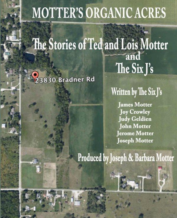 Bekijk REVISED with correct version of John's Chronology -- Motter's Organic Acres op Joseph Motter, Barbara Motter