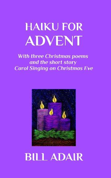 View Haiku for Advent by Bill Adair
