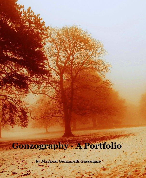 View Gonzography by Markosi Gonzarelli Gascoigne