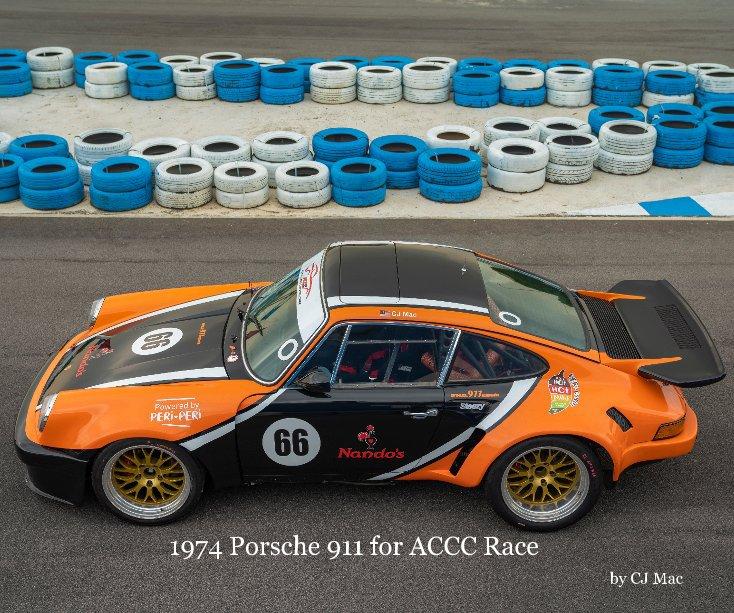 View 1974 Porsche 911 for ACCC Race by CJ Mac