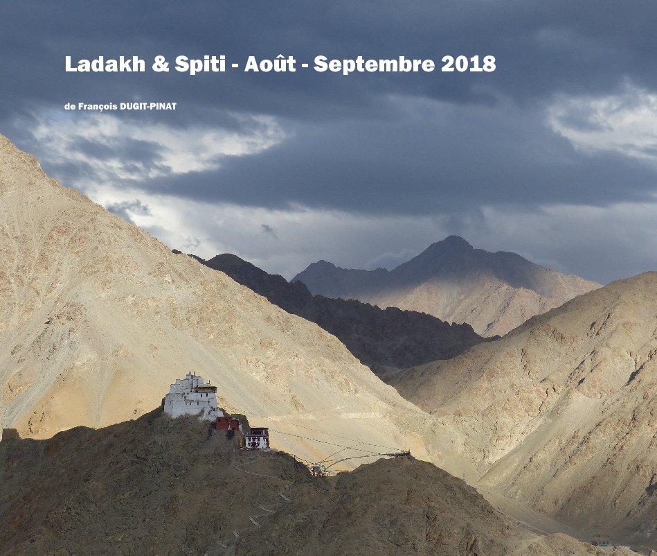 View Ladakh et Spiti - Août - Septembre 2018 by de François DUGIT-PINAT