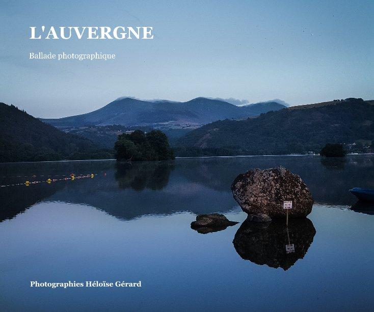Bekijk L'Auvergne op Photographies Héloïse Gérard
